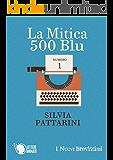 La Mitica 500 Blu (I Nuovi Brevissimi)