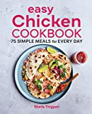 Easy Chicken Cookbook: 75 Simple Meals for Every Day
