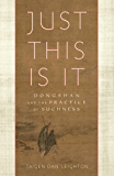 Just This Is It: Dongshan and the Practice of Suchness