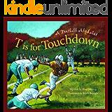 T is for Touchdown: A Football Alphabet (Sports Alphabet)