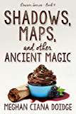 Shadows, Maps, and Other Ancient Magic (Dowser Series Book 4)