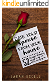 Date Your Spouse From Your House: 52 Budget-Friendly Ways to Go Out While Staying In