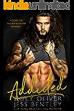 Addicted: A Good Girl Bad Boy Rockstar Romance