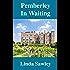 Pemberley in Waiting