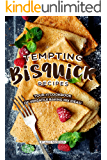 Tempting Bisquick Recipes: Your #1 Cookbook of Versatile Baking Mix Ideas!