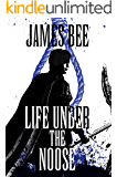 Life Under the Noose