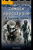 Zombie Apocalypse: A Survival Guide