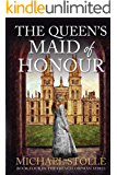 The Queen's Maid of Honour (The French Orphan Book 4)