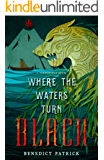 Where the Waters Turn Black (Yarnsworld Book 2)