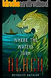 Where the Waters Turn Black: A standalone Yarnsworld novel
