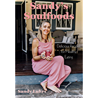 Sandy's Soulfoods: Delicious Recipes for Healthy Eating