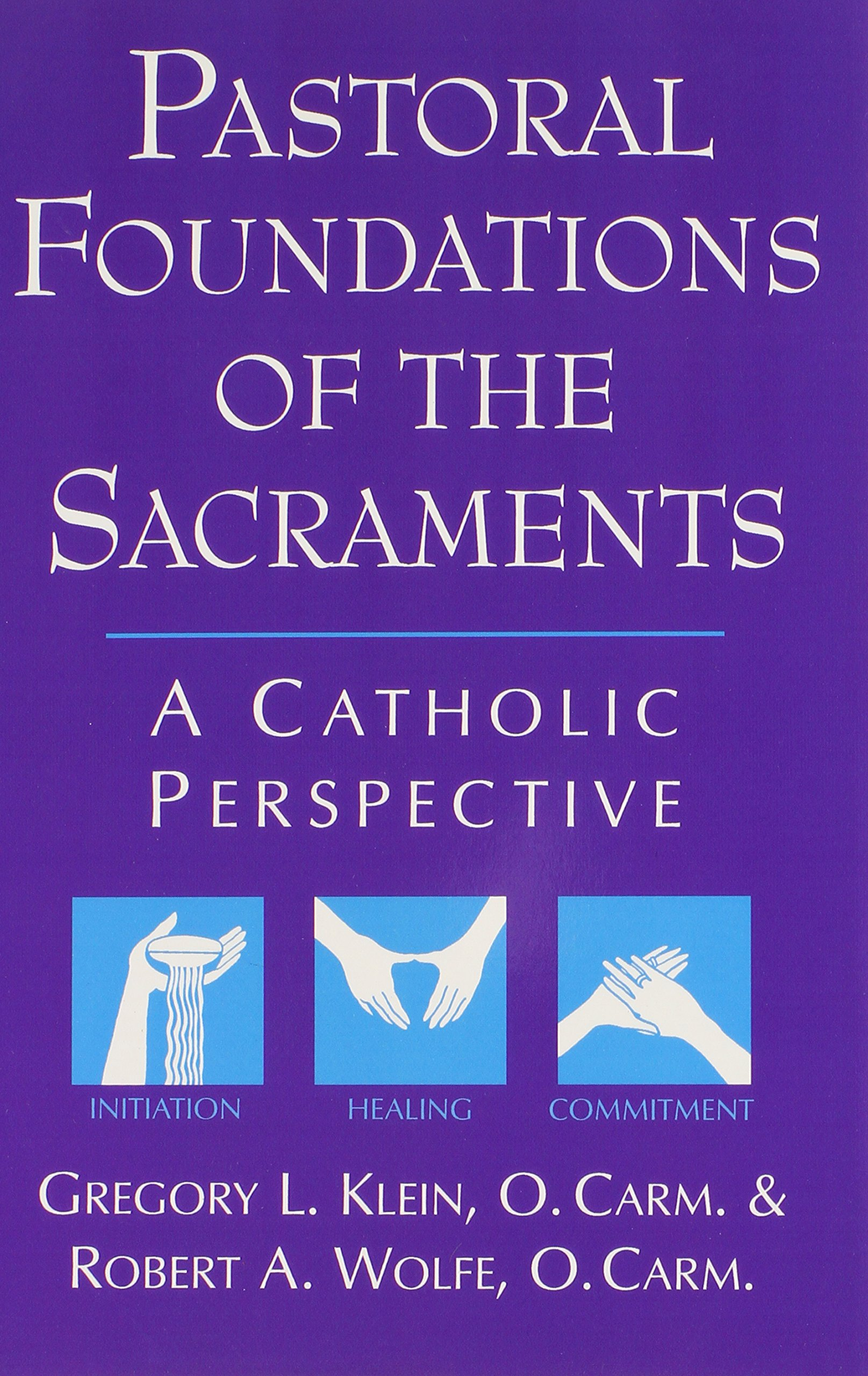 pastoral-foundations-of-the-sacraments-a-catholic-perspective