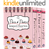 The Paris & Pastry Romance Collection: Paris Cravings, A Piece of (Cheese) Cake, I Crave You