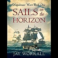 Sails On the Horizon (Napoleonic Wars Book 1)