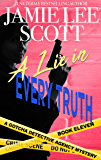 A Lie in Every Truth: Gotcha Detective Agency Mystery Book 11 (Gotcha Detective Agency Mysteries)