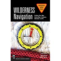 Wilderness Navigation: Finding Your Way Using Map, Compass, Altimeter & GPS 3rd Ed