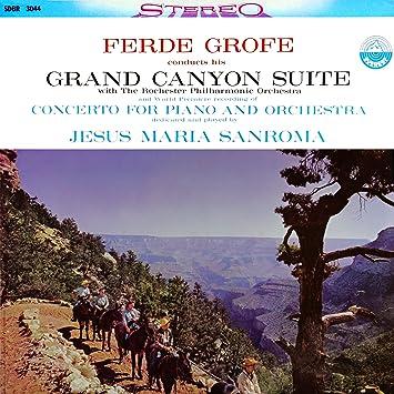 グローフェ : 組曲 「グランド・キャニオン」 | ピアノ協奏曲 (Ferde Grofe : Grand Canyon Suite | Concerto for Piano and Orchestra / Ferde Grofe , The Rochester Philharmonic Orchestra , Jesus Maria Sanroma) [SACD Hybrid]