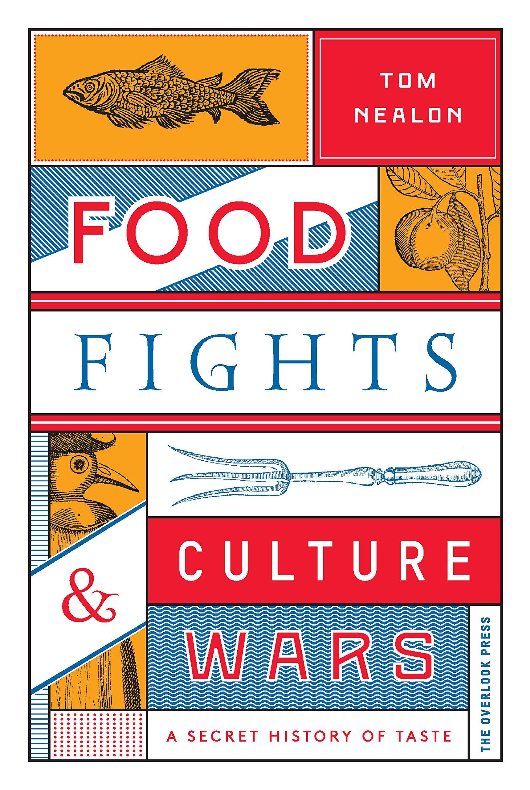 Download Food Fights & Culture Wars: A Secret History of Taste ebook