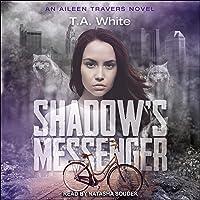 Shadow's Messenger: Aileen Travers Series #1