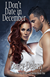 I Don't Date in December: The Modern Day Fairy Tale Series- Book One
