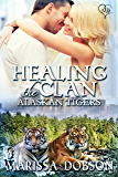 Healing the Clan (Alaskan Tigers Book 10)