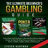 The Ultimate Beginner's Gambling Guide: Learn How