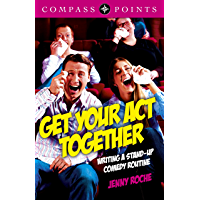 Compass Points - Get Your Act Together: Writing A Stand-up Comedy Routine