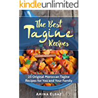 The Best Tagine Recipes: 25 Original Moroccan Tagine Recipes for You and Your Family (Slow Cooker Moroccan Cookbook) (English Edition)