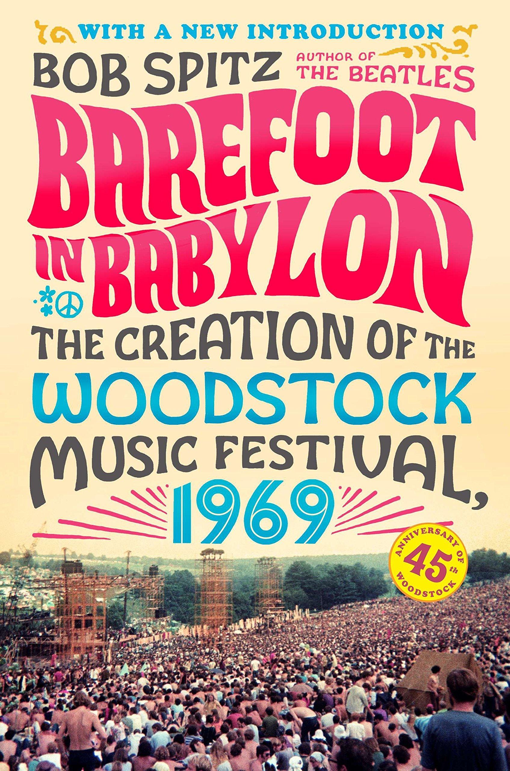 Barefoot in Babylon: The Creation of the Woodstock Music Festival, 1969 pdf