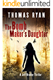 The Bomb Maker's Daughter: A Jeff Bradley Thriller (The Jeff Bradley series Book 4)