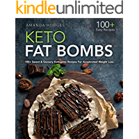 Keto Fat Bombs: 100+ Sweet & Savoury Ketogenic Recipes For Accelerated Weight Loss (LCHF Treats Series)