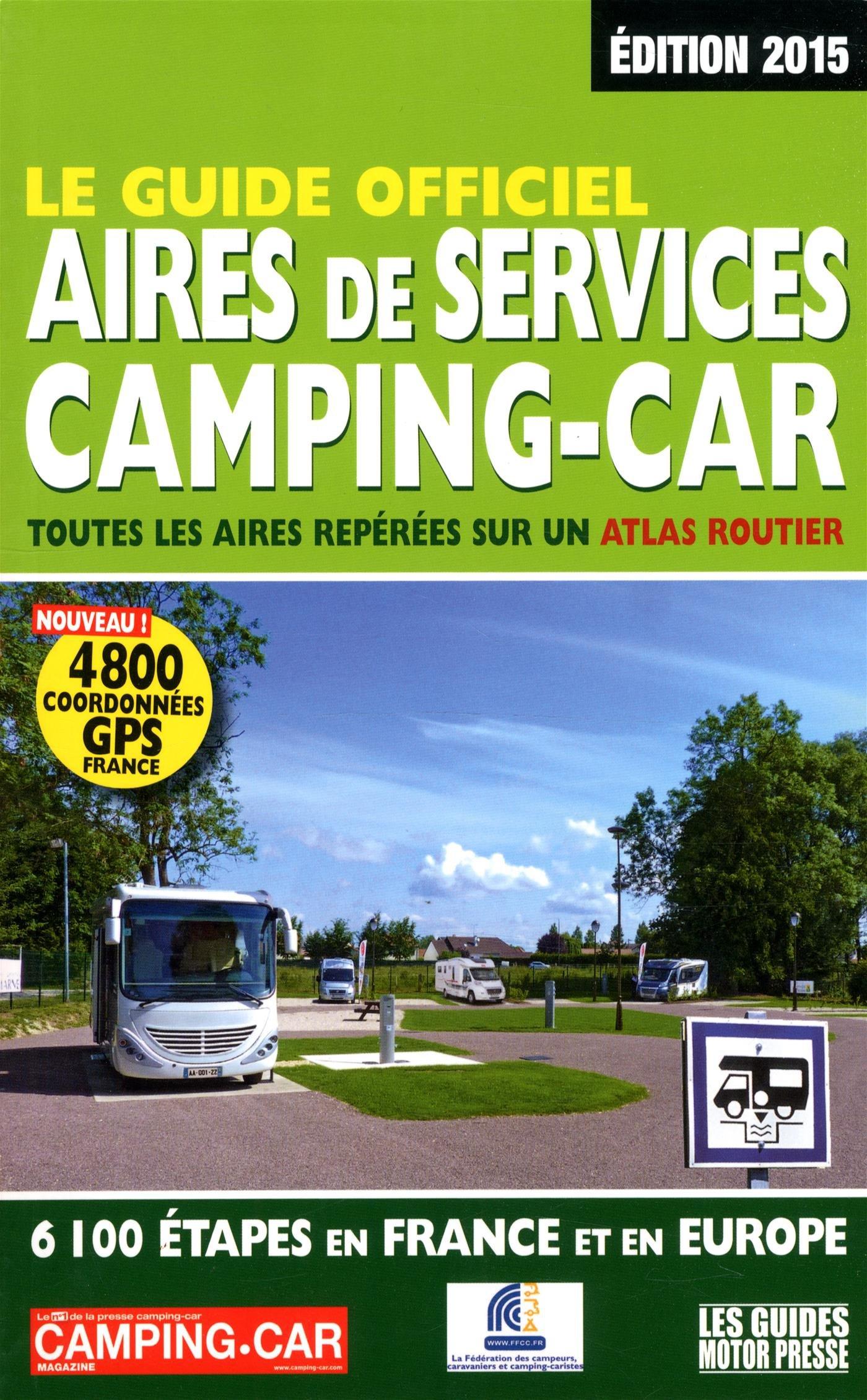 De camping camping car achat vente mobilier de camping camping - Amazon Fr Le Guide Officiel Aires De Services Camping Car 2015 Martine Duparc Livres