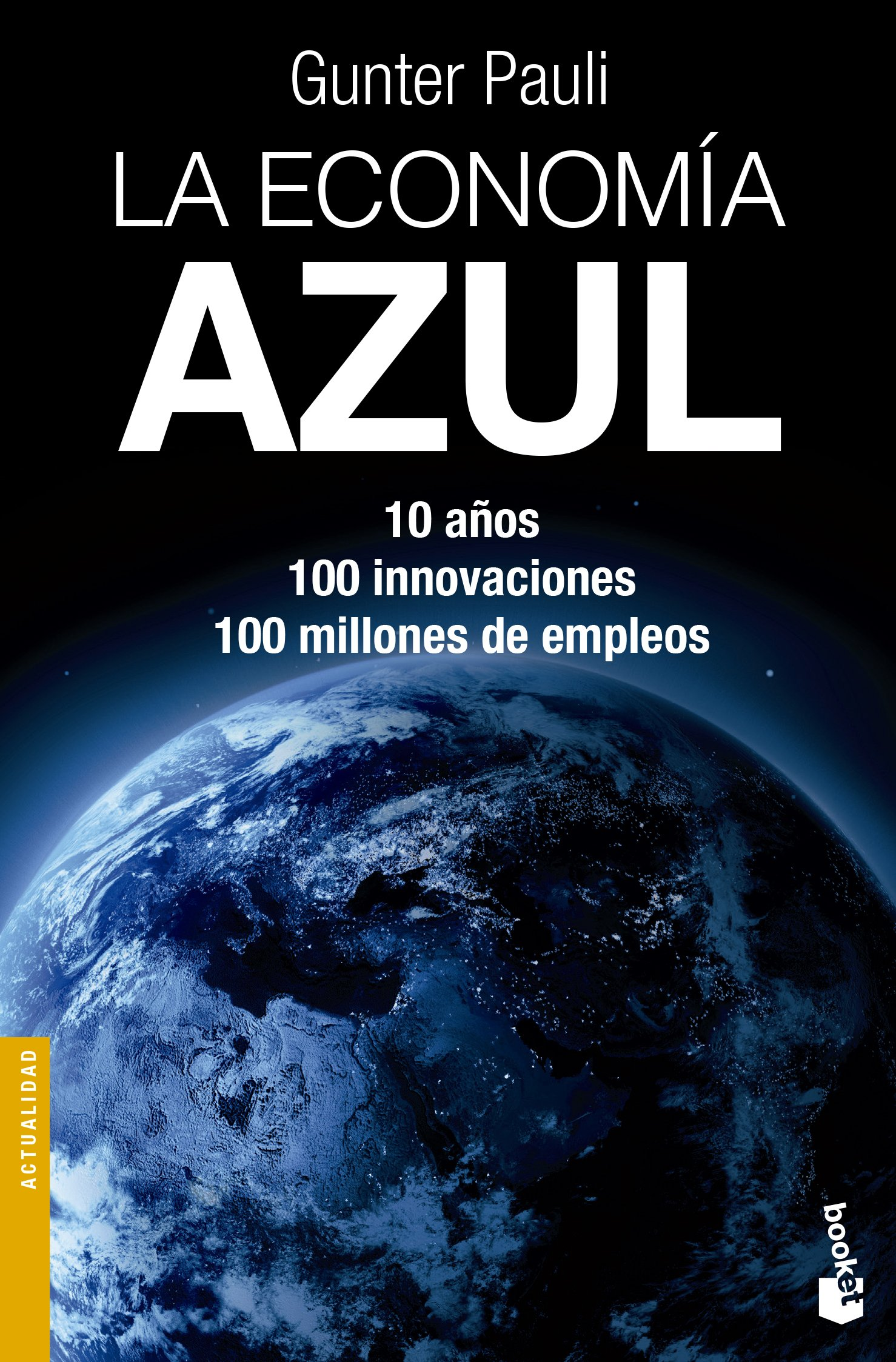 La economía azul (Divulgación. Ciencia) Tapa blanda – 17 feb 2015 Gunter Pauli Ambrosio García Leal Booket 8490660204