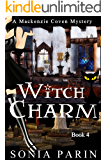 Witch Charm (A Mackenzie Coven Mystery Book 4)
