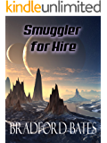 Smuggler For Hire (A Galactic Outlaws Story Book 2)