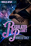 Regulated Planet (Worlds Apart Book 2)