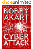Cyber Attack: Post-Apocalyptic Survival Thriller: A Post-Apocalyptic Survival Fiction Series (Boston Brahmin Post-Apocalyptic Series Book 2)