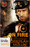 Dallas Fire & Rescue: On Fire (Kindle Worlds Novella)