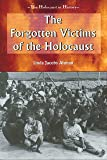 The Forgotten Victims of the Holocaust (Holocaust in History)