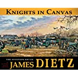 Knights in Canvas: The Aviation Art of James Dietz
