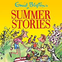Enid Blyton's Summer Stories: Contains 27 Classic Blyton Tales