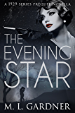The Evening Star: A 1929 Series Prequel Novella (The 1929 Series Book 0)