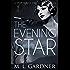 The Evening Star: A 1929 Series Prequel Novella (The 1929 Series Book 0)