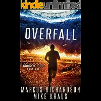 Overfall: Broken Tide Book 1: (A Post-Apocalyptic Thriller Adventure Series)