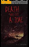 Death Was Just a Joke