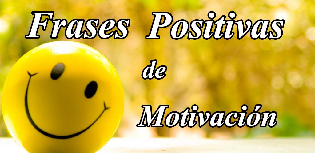 Frases Positivas De Motivacion