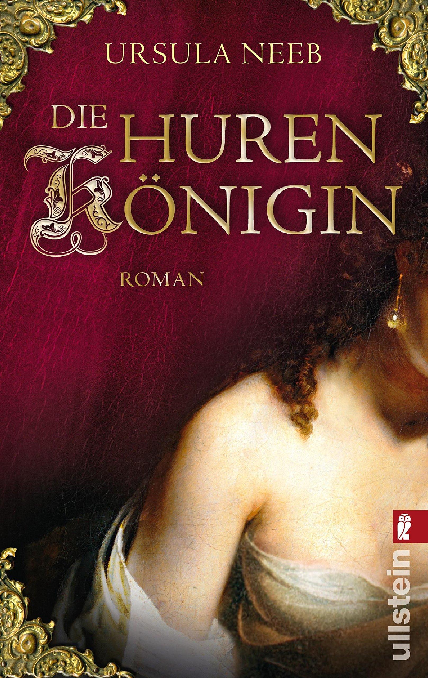 Die Hurenkönigin: Historischer Kriminalroman (Die Hurenkönigin ermittelt, Band 2)