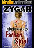 Mörderisches Farbenspiel: Haverbeck ermittelt. Sein 11. Fall