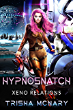 hypnoSnatch (Xeno Relations Book 2)