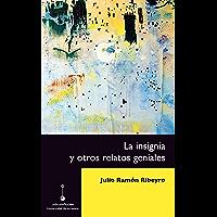 La insignia y otros relatos geniales (Spanish Edition)